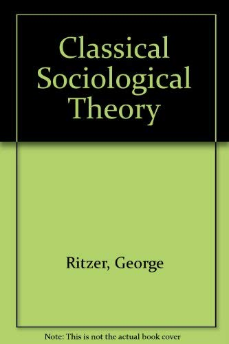 9780071146586: Classical Sociological Theory