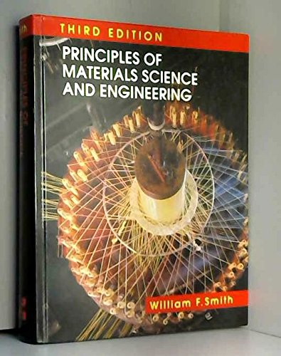 Principles of Materials Science and Engineering: Smith, William F.