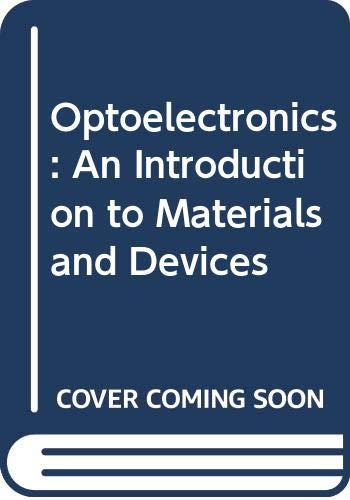 9780071147279: Optoelectronics: An Introduction to Materials and Devices (McGraw-Hill series in electrical and computing engineering. Electronics and VLSI circuits)