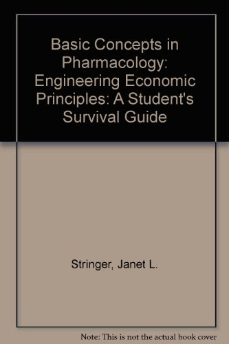 9780071147316: Basic Concepts in Pharmacology: Engineering Economic Principles: A Student's Survival Guide