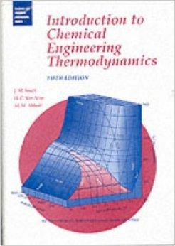 Introduction to Chemical Engineering Thermodynamics: J. M. Smith,