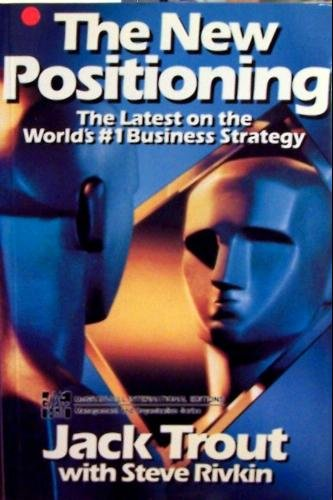 9780071147798: The New Positioning: The Latest on the World's # 1 Business Strategy