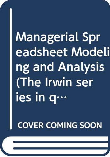 9780071148306: Managerial Spreadsheet Modeling and Analysis (The Irwin Series in Quantitative Methods & Management Science)