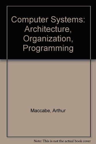 9780071149563: Computer Systems: Architecture, Organization, Programming
