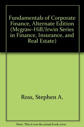 9780071151023: Fundamentals of Corporate Finance, Alternate Edition (Mcgraw-Hill/Irwin Series in Finance, Insurance, and Real Estate)