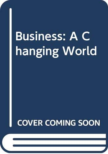 9780071151078: Business: A Changing World
