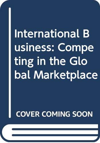 9780071151160: International Business: Competing in the Global Marketplace