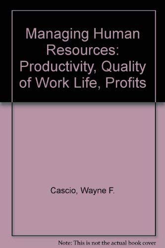 9780071152242: Managing Human Resources: Productivity, Quality of Work Life, Profits