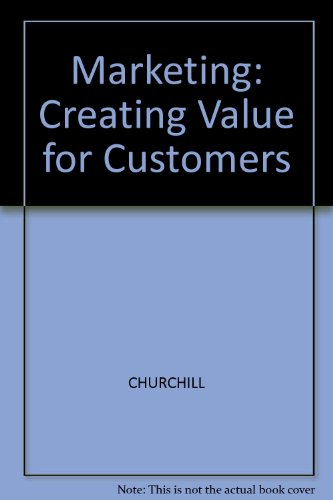 9780071152259: Marketing: Creating Value for Customers