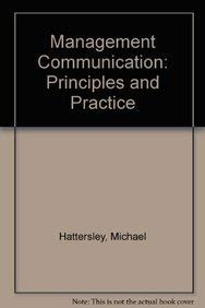 Management Communication: Principles and Practice: Michael Hattersley