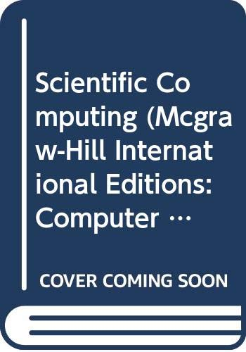 Scientific Computing (McGraw-Hill International Editions: Computer Science: Michael T. Heath