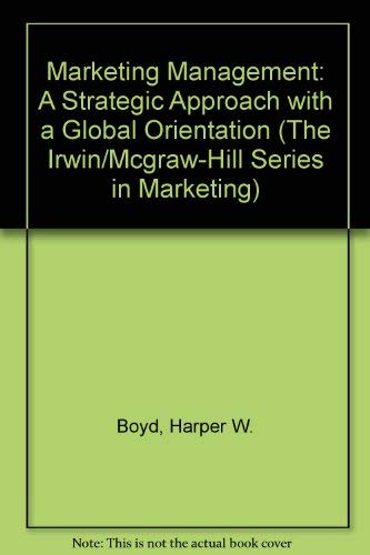 9780071154291: Marketing Management: A Strategic Approach With a Global Orientation/Intl Edition (The Irwin/Mcgraw-Hill Series in Marketing)