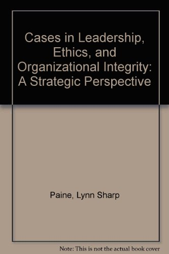 9780071154499: Cases in Leadership, Ethics, and Organizational Integrity: A Strategic Perspective