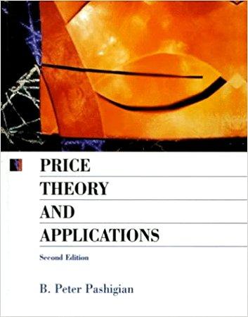 Price Theory and Applications: B. Peter Pashigian