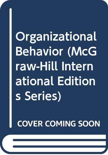 9780071154710: Organizational Behavior (McGraw-Hill International Editions)