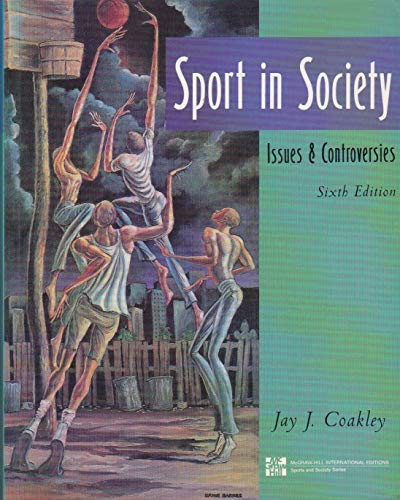 9780071156714: Sport in Society: Issues and Controversies (Mcgraw-Hill International Editions: Sports and Society Series)