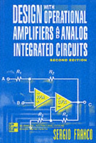 9780071157223: Design with Operational Amplifiers and Analog Integrated Circuits (McGraw-Hill international editions)