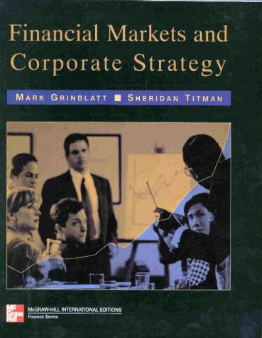 9780071157612: Financial Markets and Corporate Strategy