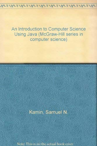9780071157681: An Introduction to Computer Science Using Java (McGraw-Hill series in computer science)