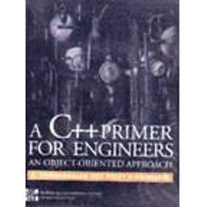 9780071158077: C++ Primer for Engineers: An Object-oriented Approach (McGraw-Hill Series in Computer Science)