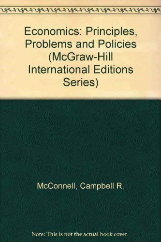 Economics: Principles, Problems and Policies (McGraw-Hill International: McConnell, Campbell, Brue,