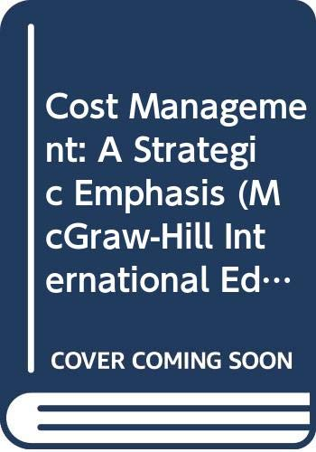 9780071159708: Cost Management: A Strategic Emphasis (McGraw-Hill International Editions Series)