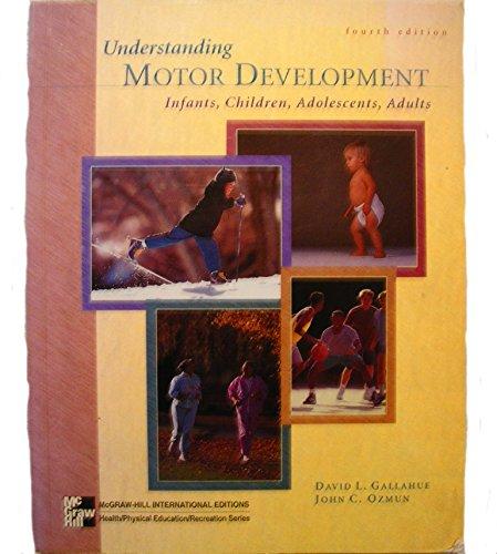 9780071159920: Understanding Motor Development: Infants, Children, Adolescents, Adults (McGraw-Hill International Editions: Health/physical Education/recreation Series)