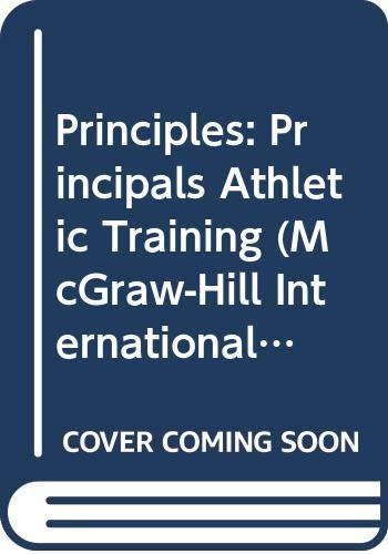 9780071160551: Principles: Principals Athletic Training (McGraw-Hill International Editions: Health Education Series)