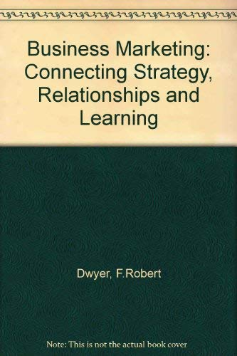 9780071162005: Business Marketing: Connecting Strategy, Relationships and Learning
