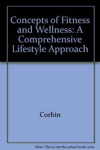 9780071162395: Concepts of Fitness and Wellness: A Comprehensive Lifestyle Approach