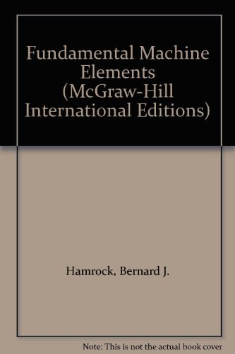 9780071163743: Fundamental Machine Elements (McGraw-Hill International Editions)