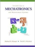 Introduction to Mechatronics and Measurement Systems (McGraw-Hill: Michael B. Histand