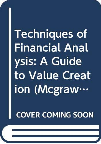 9780071164641: Techniques of Financial Analysis: A Guide to Value Creation (Mcgraw-Hill International Editions: Finance Series)