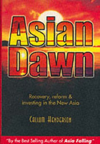 9780071164795: Asian Dawn: Recovery, Reform and Investing in the New Asia