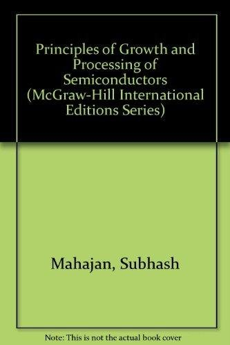 9780071165525: Principles of Growth and Processing of Semiconductors (McGraw-Hill International Editions)