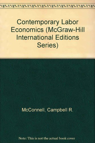9780071165549: Contemporary Labor Economics (McGraw-Hill International Editions)
