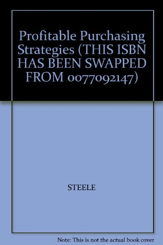 9780071166256: Profitable Purchasing Strategies (THIS ISBN HAS BEEN SWAPPED FROM 0077092147)