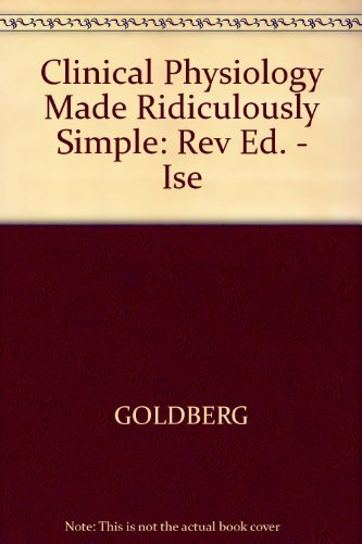 9780071166560: Clinical Physiology Made Ridiculously Simple: Rev Ed. - Ise