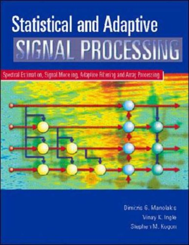 9780071166607: Statistical and Adaptive Signal Processing: Spectral Estimation, Signal Modeling, Adaptive Filtering and Array Processing