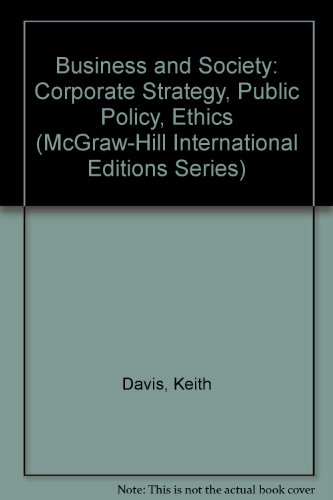 9780071166768: Business and Society: Corporate Strategy, Public Policy, Ethics (McGraw-Hill International Editions Series)