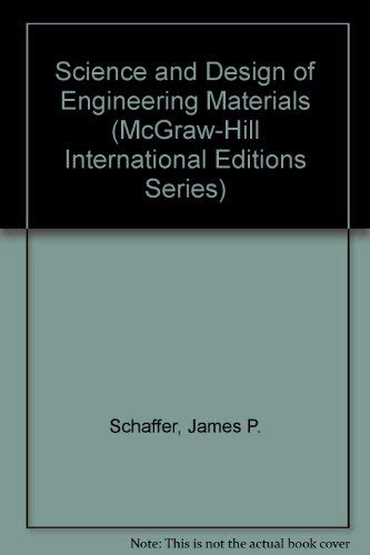 9780071167628: Science and Design of Engineering Materials (McGraw-Hill International Editions)