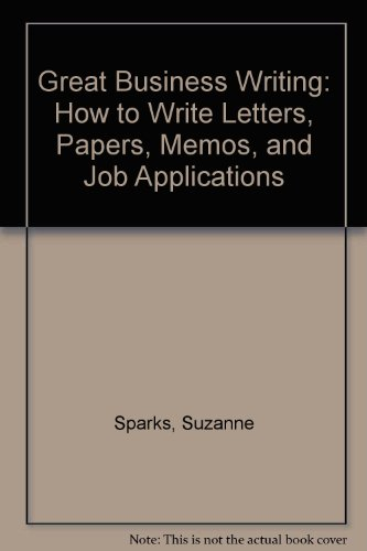 9780071167642: Great Business Writing: How to Write Letters, Papers, Memos, and Job Applications