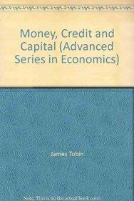 Money, Credit and Capital (Advanced Series in Economics): James Tobin