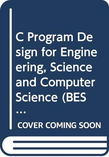9780071167888: C Program Design for Engineering, Science and Computer Science (BEST Basic Engineering Series & Tools)