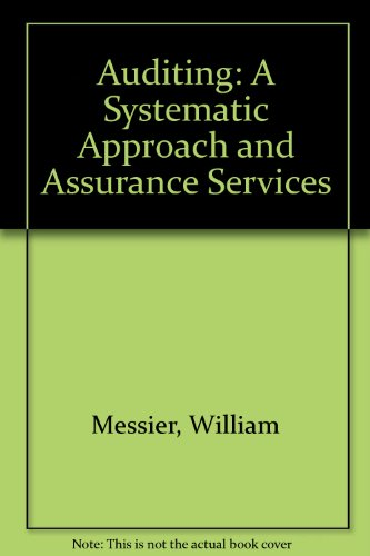 Auditing: A Systematic Approach and Assurance Services