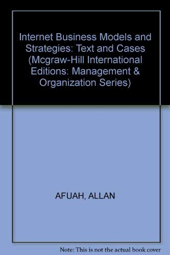9780071180993: Internet Business Models and Strategies: Text and Cases (Mcgraw-Hill International Editions: Management & Organization Series)