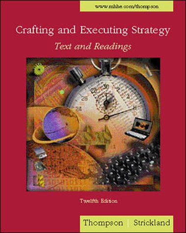 Crafting and Executing Strategy - Text and: Thompson, Strickland III