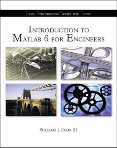 Introduction to Matlab 6 for Engineers (BEST: William J. Palm