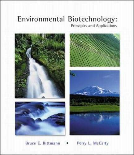 9780071181846: Environmental Biotechnology: Principles and Applications. Bruce E. Rittmann, Perry L. McCarty