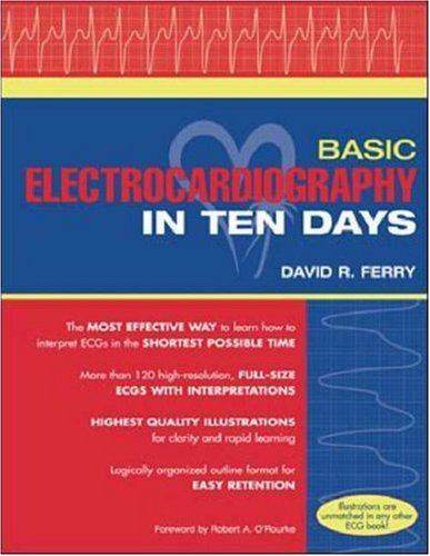 Basic Electrocardiography in ten days.: Ferry, David R.